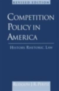Competition Policy in America, 1888-1992