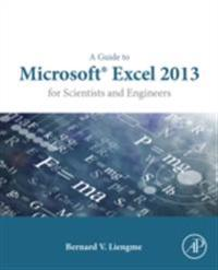 Guide to Microsoft Excel 2013 for Scientists and Engineers