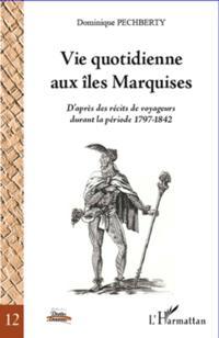 Vie quotidienne aux Iles marquises - d'apres des recits de v
