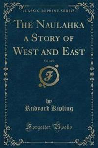 The Naulahka a Story of West and East, Vol. 1 of 2 (Classic Reprint)
