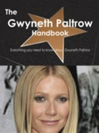Gwyneth Paltrow Handbook - Everything you need to know about Gwyneth Paltrow