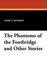 The Phantoms of the Footbridge and Other Stories