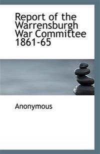 Report of the Warrensburgh War Committee 1861-65