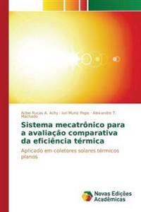 Sistema Mecatronico Para a Avaliacao Comparativa Da Eficiencia Termica