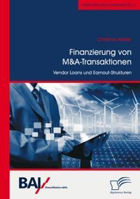 Finanzierung von M&A-Transaktionen: Vendor Loans und Earnout-Strukturen