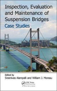 Inspection, Evaluation and Maintenance of Suspension Bridges Case Studies