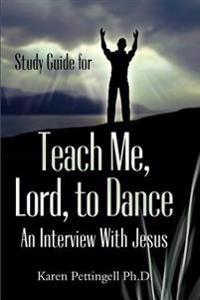 Study Guide for Teach Me, Lord, to Dance