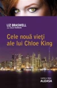 Cele noua vieti ale lui Chloe King. Cartea a treia - Aleasa