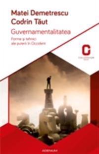 Guvernamentalitatea. Forme si tehnici ale puterii in Occident
