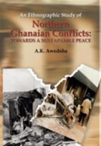 Ethnographic Study of Northern Ghanaian Conflicts
