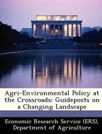 Agri-Environmental Policy at the Crossroads