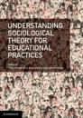 Understanding Sociological Theory for Educational Practices