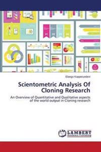 Scientometric Analysis of Cloning Research