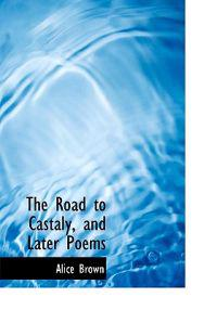 The Road to Castaly, and Later Poems