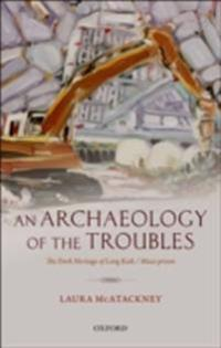 Archaeology of the Troubles: The dark heritage of Long Kesh/Maze prison