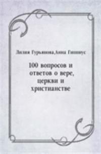 100 voprosov i otvetov o vere  cerkvi i hristianstve (in Russian Language)