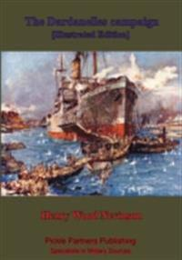 Dardanelles Campaign [Illustrated Edition]