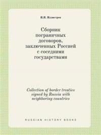 Collection of Border Treaties Signed by Russia with Neighboring Countries