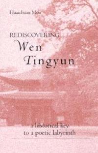 Rediscovering Wen Tingyun