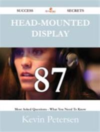 Head-mounted display 87 Success Secrets - 87 Most Asked Questions On Head-mounted display - What You Need To Know
