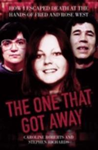 One That Got Away - My Life Living with Fred and Rose West