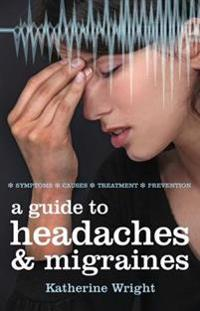 Guide to Headaches and Migraines