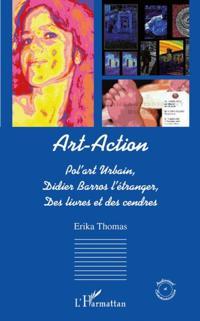 Art-action - pol'art urbain, didier barros l'etranger, des l