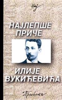 Najlepse Price Ilije Vukicevica