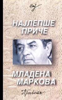 Najlepse Price Mladena Markova
