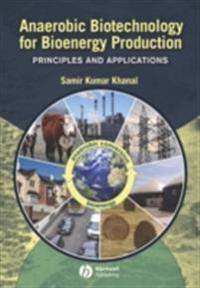 Anaerobic Biotechnology for Bioenergy Production