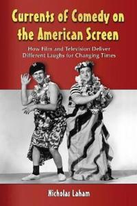 Currents of Comedy on the American Screen