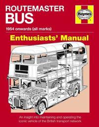 Routemaster Bus Manual - 1954 Onwards, All Marks