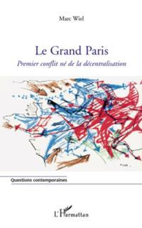 Le grand paris - premier conflit ne de la decentralisation