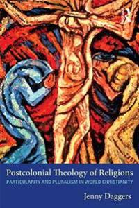 Postcolonial Theology of Religions