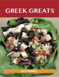 Greek Greats: Delicious Greek Recipes, The Top 77 Greek Recipes