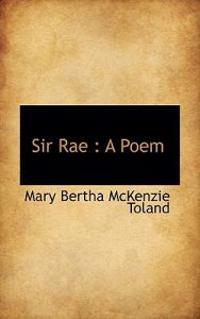 Sir Rae: A Poem