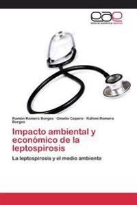 Impacto Ambiental y Economico de La Leptospirosis