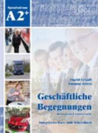 Geschäftliche Begegnungen. Deutsch als Fremdsprache A2+