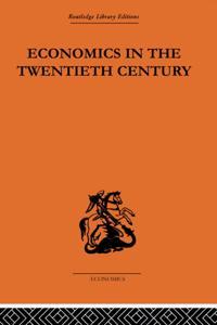 Economics in the Twentieth Century