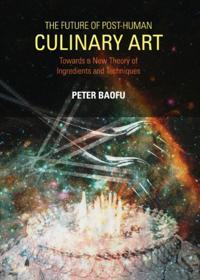 Future of Post-Human Culinary Art