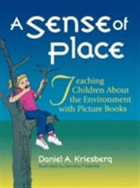 Sense of Place: Teaching Children About the Environment with Picture Books