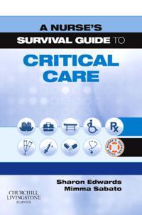 Nurse's Survival Guide to Critical Care E-Book