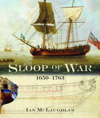The Sloop of War, 1650-1763