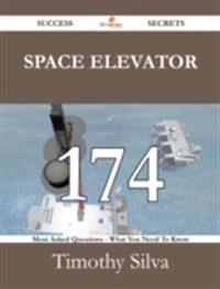 Space Elevator 174 Success Secrets - 174 Most Asked Questions On Space Elevator - What You Need To Know