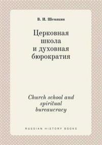 Church School and Spiritual Bureaucracy
