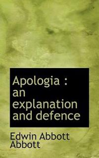 Apologia: An Explanation and Defence