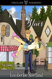 Tutti-Frutti Blues, book one Carmel Charmer Series