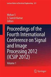 Proceedings of the Fourth International Conference on Signal and Image Processing Icsip 2012