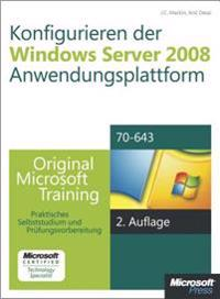 Konfigurieren der Windows Server 2008-Anwendungsplattform - Original Microsoft Training fur Examen 70-643, 2. Auflage, uberarbeitet fur R2