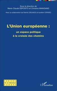 L'union europeenne : un espace politique a la croisee des chemins